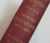 Reminiscences of India and North Queensland 1857-1912 – Gray – Rare