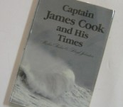 Captain James Cook and His Times – Fisher and Johnston