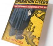 Operation Cicero – The Espionage Sensation of the War – L.C. Moyzisch