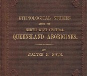 Ethnological Studies among the North West Central  Queensland Aborigines  – Walter Roth – Brisbane First Edition – 1897