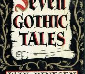 Seven Gothic Tales – Isak Dinesen