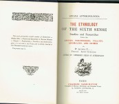 Ethnology of the Sixth Sense, Studies and Researches into its Abuses, Perversions, Follies, Anomolies, and Crimes  – Dr Jacobus X – 1899
