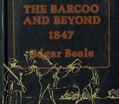 Kennedy – The Barcoo and Beyond 1847 – Editor Edgar Beale – Signed, Limited and Numbered Edition