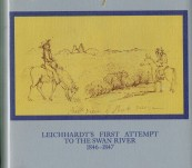 Proud Intrepid Heart – Leichhardt's First Attempt to the Swan River 1846-1847 – Dan Sprod – Signed, Limited Numbered Edition