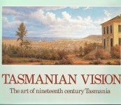 Tasmanian Vision – The art of nineteenth century Tasmania