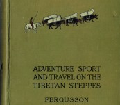 Adventure Sport and Travel on the Tibetan Steppes – W.N. Fergusson – First Edition 1911