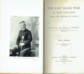 The Last Maori War – Whitmore – First Edition 1902