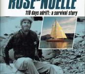 The Spirit of Rose-Noelle – 119 days adrift: a survival story –  John Glennie and Jane Phare.
