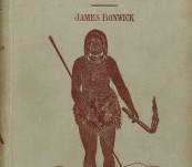 The Lost Tasmanian Race – James Bonwick – First Edition 1884