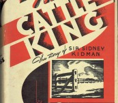 The Cattle King [ Sir Sydney Kidman] – Ion Idriess – 1951