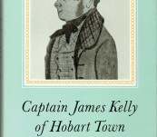 Captain James Kelly of Hobart Town – K.M. Bowden – A Fine Copy