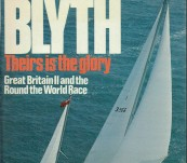 Theirs is the Glory – Great Britain II and the Round the World Race – Chay Blyth – First Edition 1974.