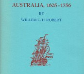 The Dutch Explorations of Australia, 1605 – 1756 – Willem Robert
