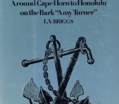 "Around Cape Horn to Honolulu on the Bark ""Amy Turner""  – L.V. Briggs"