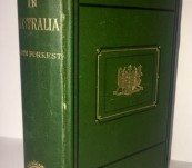Explorations in Australia – John Forrest – First Edition 1875 (Important Exploratory Journals with Maps)