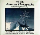 1910-1916 Antarctic Photographs of Herbert Ponting and Frank Hurley