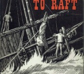 From Raft to Raft – Bengt Danilesson – First English Edition 1960