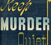 Keep Murder Quiet – Selwyn Jepson – 1942