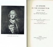 Anson's Voyage – An Episode in The Spanish War (1729-1744) Admiral Lord Anson & Captain the Hon George Murray R.N. By Lt Col The Hon. Arthur C Murray CMG DSO (Viscount Elibank)