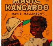 The Magic Kangaroo:  the Adventures of Dicky and Nooroo – Mavis Mallinson – First Edition 1944