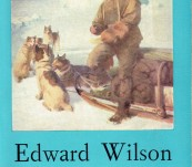 Edward Wilson of the Antarctic  – Naturalist and Friend – George Seaver