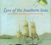 Lure of the Southern Seas – The Voyages of Dumont D'Urville 1826-1840