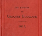 The Journal of George Blaxland (Across the Blue Mountains) 1813 – Centenary Issue 1913