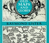 How to Identify Old Maps and Globes – Raymond Lister