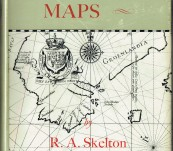 Explorers' Maps – Chapters in the Cartographic Record of Geographical Discovery – R.A. Skelton – Perry's Copy
