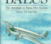 Balus – The Aeroplane in Papua New Guinea – Complete 3 Volume Set – James Sinclair