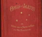 Opals and Agates – or Scenes under the Southern Cross and The Magelhans  – N. Bartley