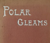 "Polar Gleams – An account of a Voyage on the Yacht ""Blencathra""  [An Arctic Voyage] – Helen Peel – First Edition 1894"