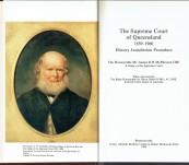 Supreme Court of Queensland 1859-1960: History, Jurisdiction, Procedure. –  Justice Bruce H.M. McPherson