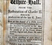 The Secret History of White-Hall from the Restoration of Charles II Down to the Abdication of the late K[ing] James. – David Jones – First Edition 1697