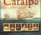The Voyage of the Catalpa – A Perilous Journey and Six Irish Rebels Escape to Freedom – Peter Stevens.