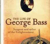 The Life of George Bass (Surgeon and Sailor of the Enlightenment)  – Miriam Estensen