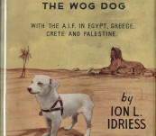 Horrie The Wog-Dog – With the A.I.F in Egypt, Greece, Crete and Palestine – First Edition signed and annotated by Ion Idriess – 1945
