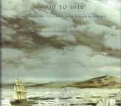 Encyclopedia of Exploration 1850 to 1940 – The Oceans, Islands and Polar Regions.