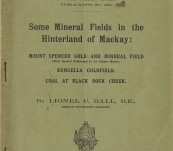 Some Mineral Fields  in the Hinterland of Mackay – Lionel Ball – 1910