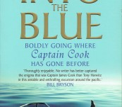 Into the Blue – Boldly Going Where Captain Cook Has Gone Before – Tony Horwitz.