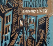 The Native Moment – Anthony C. West – First Edition 1961