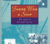 There Was a Ship [The Story of Her Years at Sea] – Patsy Adam-Smith AO OBE