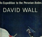 Rondoy – An Expedition in the Peruvian Andes – David Wall – First 1965
