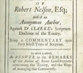 A Reply to the Objections of Robert Nelson Esq and an Anonymous Author – Dr Samuel Clarke – 1714
