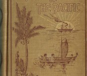 The Islands of the Pacific – from Old to New – James Alexander – First Edtion 1895