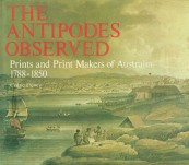 Prints and Print Makers of Australia (1788-1850) – the Antipodes Observed – Cedric Flower.