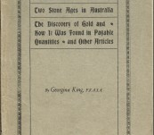 The Antiquity of the Aborigines of Australia and Tasmania – The Discovery of Gold – Magnetism etc – Georgina King FRASA  – Sydney 1924