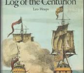 Log of the Centurion – The Anson Voyage – The Log of Saumarez – Leo Heaps