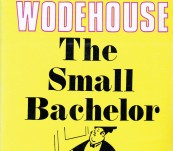 The Small Bachelor – P.G. Wodehouse – New Edition 1970 – Fine Copy