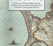 Two by Two – Twenty- two Pairs of Maps from the Newberry Library Illustrating 500 Years of Western Cartographic History.